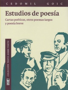 Estudios de poesía. Cartas poéticas, otros poemas largos y poesía breve, de Cedomil Goic.
