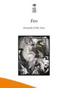 Portada de Feo, de Armando Uribe.