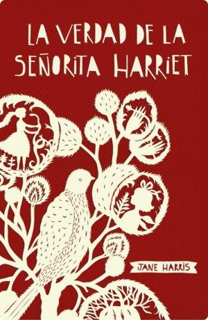 La verdad de la señorita Harriet, de Jane Harris