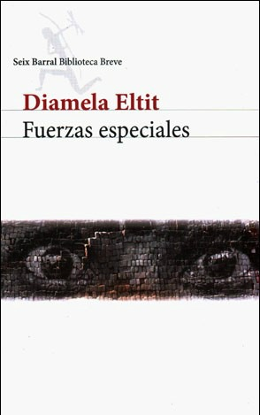 Fuerzas especiales, de Diamela Eltit