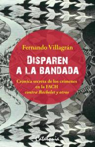 Disparen a la bandada, de Fernando Villagrán