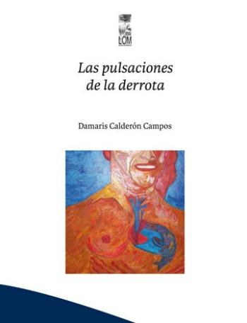 Las pulsaciones de la derrota, de Damaris Calderón