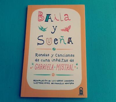 La portada de Baila y sueña que reúne canciones de cuna y rondas inéditas de Gabriela Mistral.